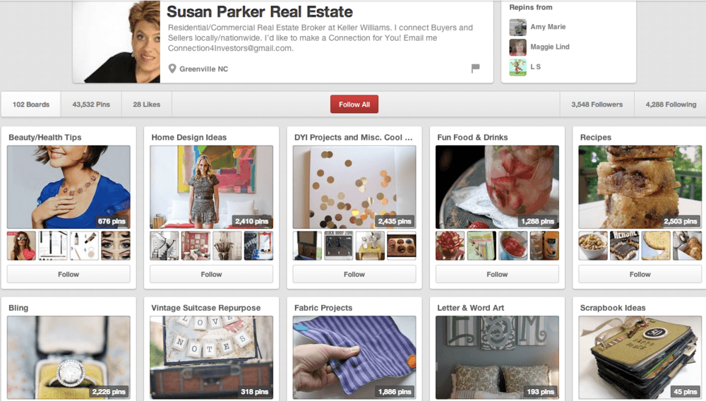 Pinning lifestyle images is a great way to share  personality with your clients. Susan Parker, a Real Estate Broker from Greenville, NC, has obtained 3,500+ followers on Pinterest by having boards about beauty/health tips, home design ideas, DIY projects, food and drinks, and more.