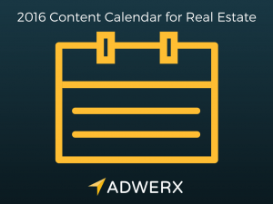 Adwerx 2016 Content Calendar for Real Estate