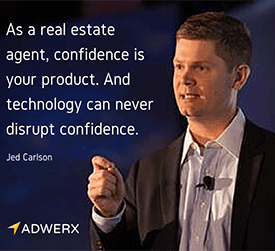 As a real estate agent, confidence is your product. And technology can never disrupt confidence.