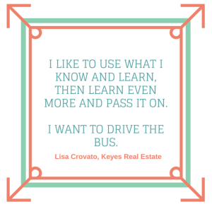 I LIKE TO USE WHAT I KNOW AND LEARN, THEN LEARN EVEN MORE AND PASS IT ON. I WANT TO DRIVE THE BUS.