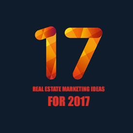 17 real estate marketing ideas for 2017